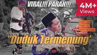 DUDUK TERMENUNG | Mak Pono, Bujang Tanjak & Cik Inong [AK Studio Production]