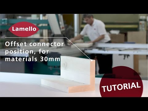 Lamello Tutorial Clamex P-14: Offset Connector Position - Material 30mm