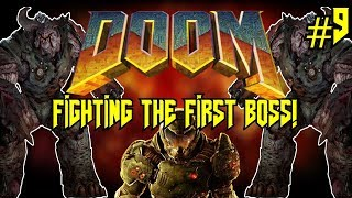 Doom 2016 | GOING AGAINST THE FIRST BOSS! - Cyberdemon Got Rekt! #9