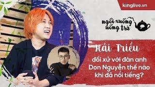 KINGLIVE | Cách Hải Triều đối xử với đàn anh Don Nguyễn khi đã nổi tiếng