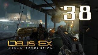 Deus Ex: Human Revolution #38 - Шторм [The Missing Link]