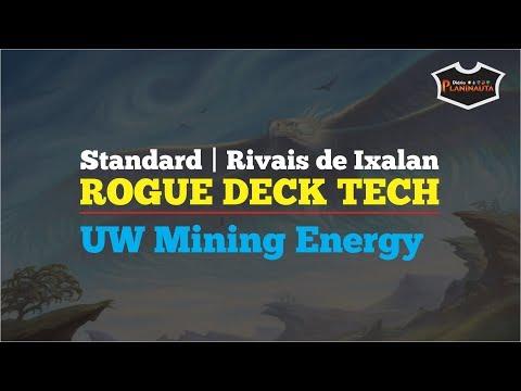 Here We Play Rogue | UW Mining Energy Deck Tech