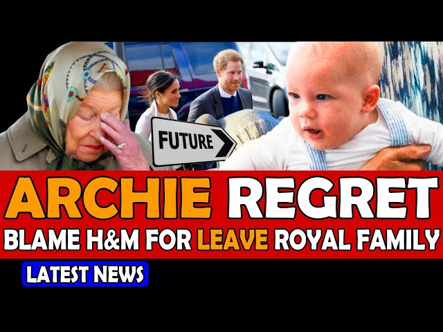 Will Archie REGRET and BLAME Harry and Meghan for Daring to Leave Royal Family?