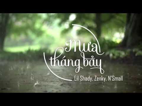 Mưa Tháng 7 - Lil Shady ft Zenky (Video Lyric)