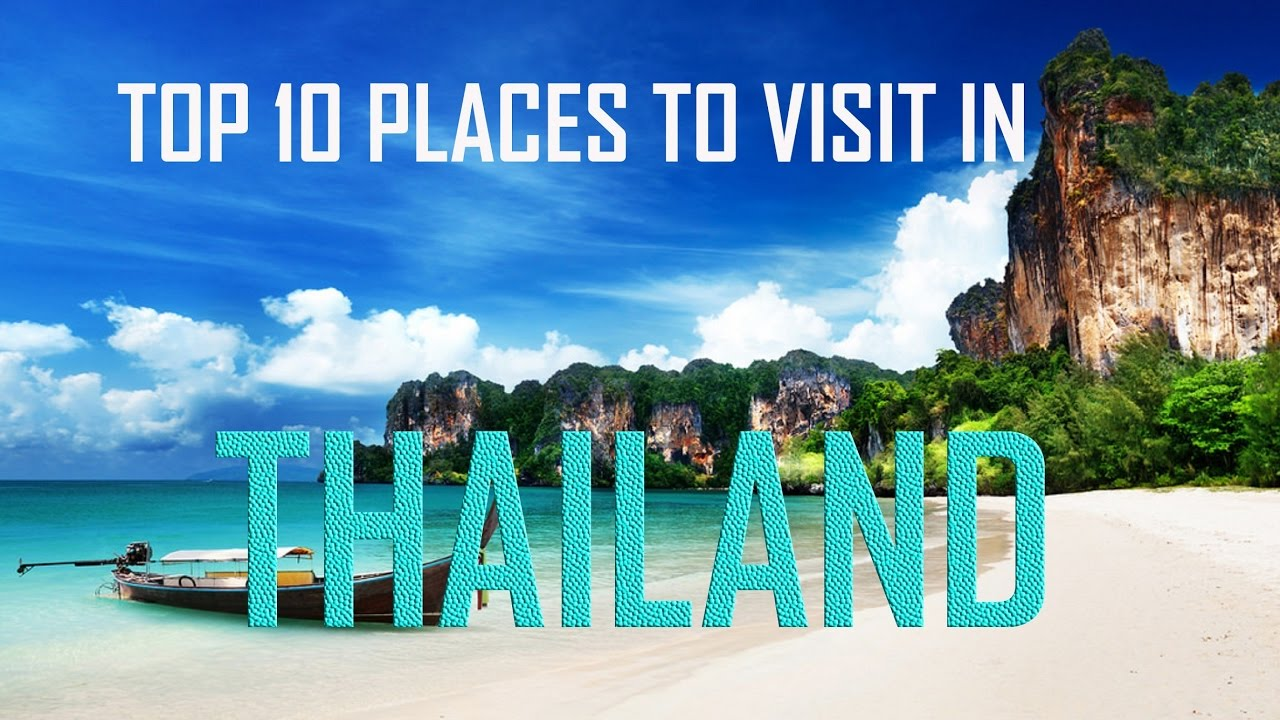 Top 10 places to visit in thailand top 10 things to see for Best places to go to vacation