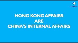 GLOBALink | Hands off Hong Kong: 70 countries call for non-interference in China's internal affairs