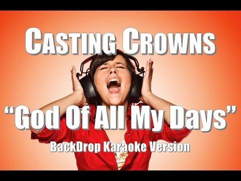 "Casting Crowns ""God of All My Days"" BackDrop Karaoke Version"