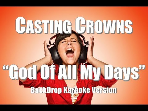 "Casting Crowns ""God Of All My Days"" BackDrop Christian Karaoke"