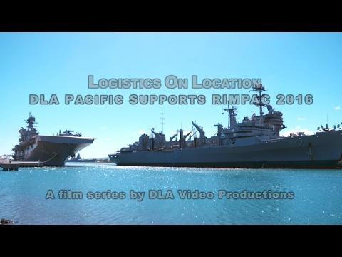 Logistics On Location: DLA Pacific Supports RIMPAC (Open-Captioned)