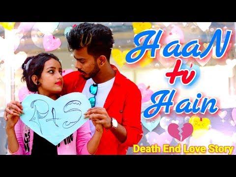 HAAN TU HAIN    Teri Mohobbat Ne   Ma Baap Pyar Ko Nafrat Q Karte Hai Heart Touching Love Story Ever