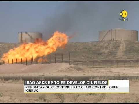 Iraq approaches BP to develop reclaimed Kirkuk oilfields