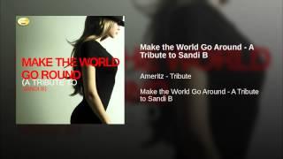 Make the World Go Around - A Tribute to Sandi B