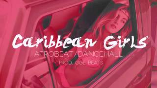 Caribbean girls - Afrobeat / Dancehall Riddim Instrumental Beat 2015 (Prod. OGE Beats)
