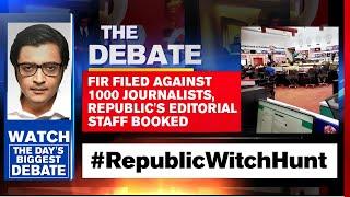 FIR Filed Against Journalists, Republic Media Network Editorial Staff Booked | Arnab Goswami Debates