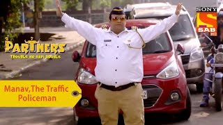 Your Favorite Character | Manav, The Traffic Policeman | Partners Double Ho Gayi Trouble