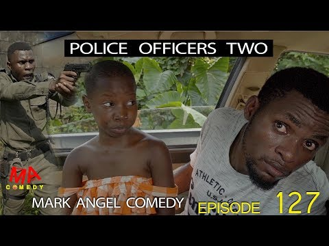 POLICE OFFICERS TWO (Mark Angel Comedy) (Episode 127)