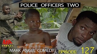POLICE OFFICERS TWO Mark Angel Comedy Episode 127