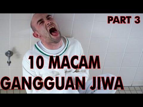 10 MACAM GANGGUAN JIWA PART 3