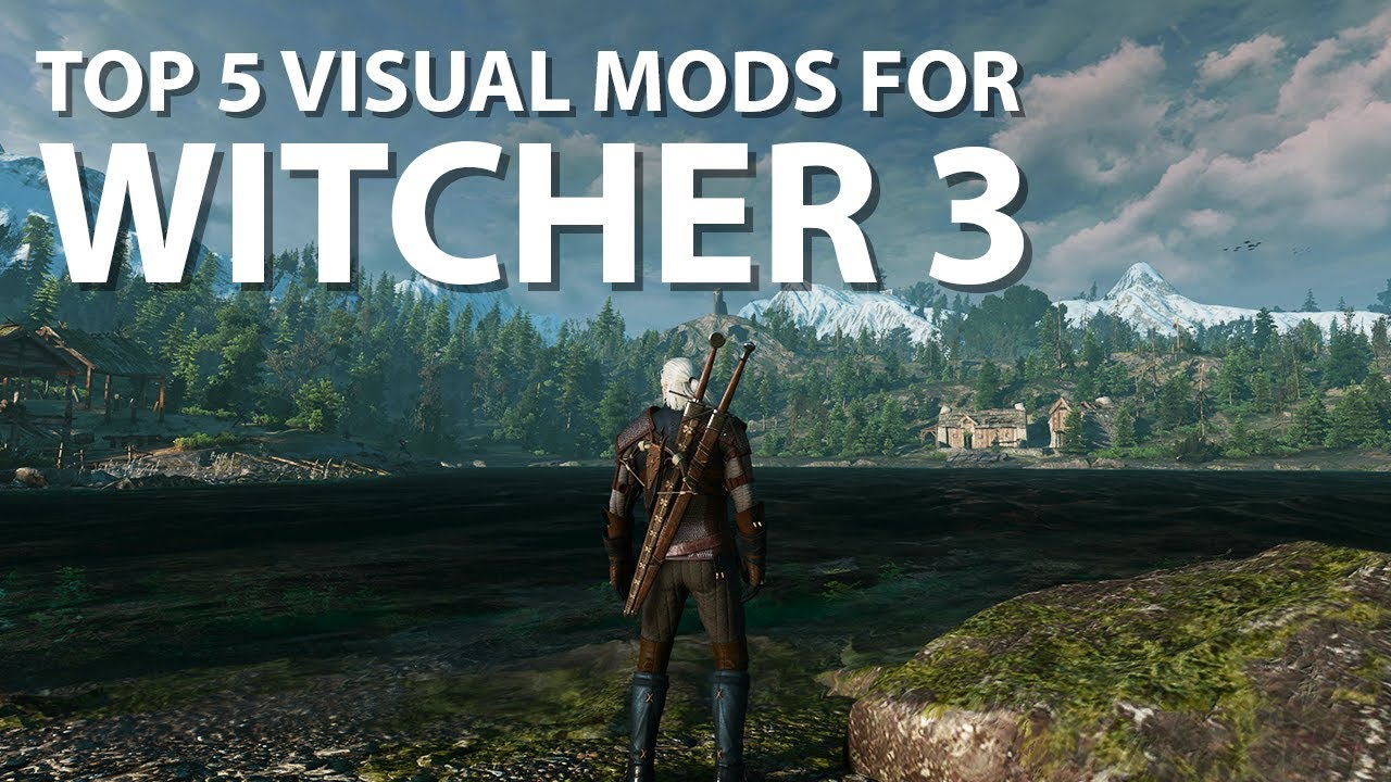 The Witcher 3 – The 5 Best Graphics Visual Mods - YouTube