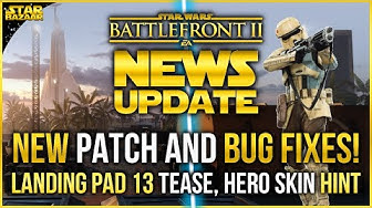Battlefront Update | Game-Breaking Bugs Fixed! Landing Pad 13 Scarif Map, Hero Skin Hint