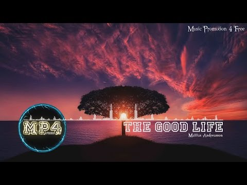 The Good Life by Mattias Andreasson - [RnB Music]