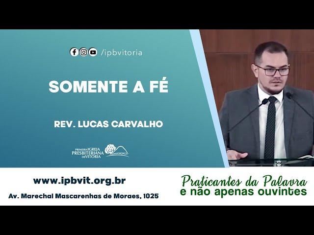 Rev. Lucas Carvalho - Romanos 1.16-17