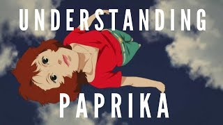 Understanding Paprika   Paprika (2006)   Character Analysis