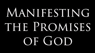 Manifesting the Promises of God