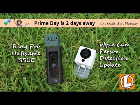 Amazon Prime Day 2019 + Wyze Person Detection Update + RIP Ring Pro