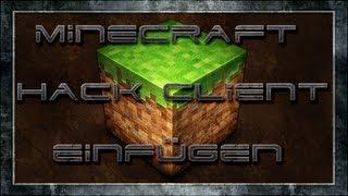 Minecraft Hack Clients einfügen 1.5.2 & Problem Behandlung (Blackscreen, ...) Deutsch/German HD