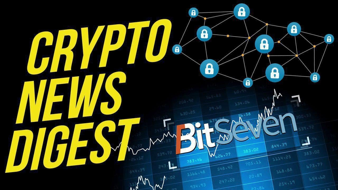 Cryptocurrency News I BitSeven digest daily 03/04/2019