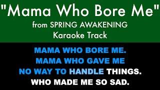 Mama Who Bore Me from Spring Awakening - Karaoke Track with Lyrics on Screen