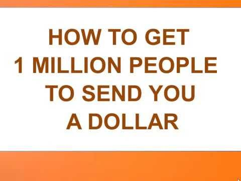 how to get 1 million people to send you a dollar part 1 youtube. Black Bedroom Furniture Sets. Home Design Ideas
