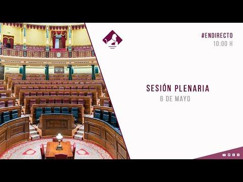 Sesión Plenaria en el Congreso de los Diputados. 6 de mayo.