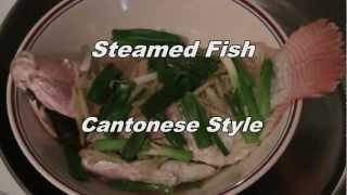 Steamed Fish Cantonese Style:  Traditional Chinese Cooking