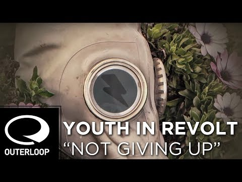 Youth In Revolt - Not Giving Up (Official Lyric Video)