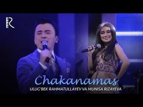Ulug'bek Rahmatullayev va Munisa Rizayeva - Chakanamas | Улугбек ва Муниса (concert version 2018)