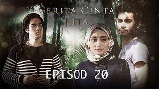 Cerita Cinta Kita | Episod 20