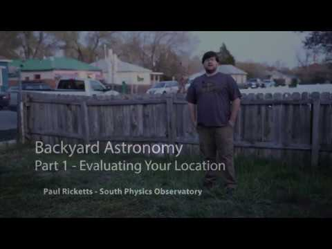 Backyard Astronomy Part 1 - Evaluating Your Location