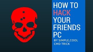 how to hack your friends pc by using cmd trick