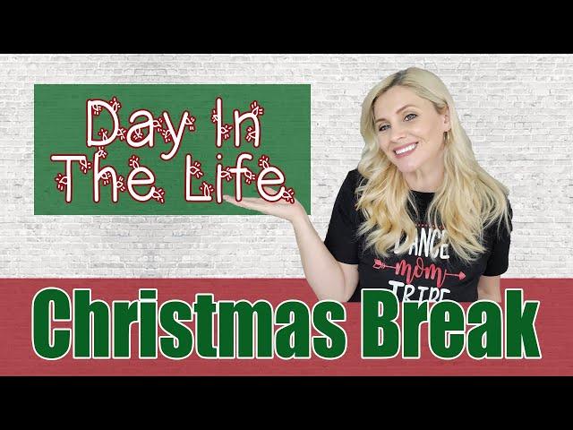 CHRISTMAS BREAK HOMESCHOOL MOM DAY IN THE LIFE | Holiday DITL | Homeschool Mom Routine