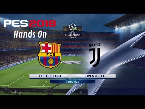 PES 2018 Full Game: Hands On |Champions League| - Barcelona v Juventus (Superstar)