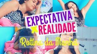 EXPECTATIVA x REALIDADE: ROTINA DA MANHÃ.