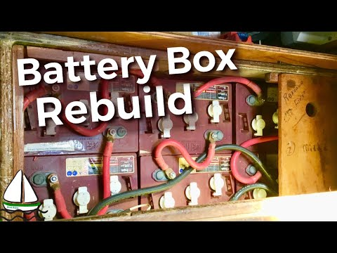 How To Rebuild A Battery Box (LEAKING Lead Acid Batteries On A Sailboat!!) Patrick Childress #46