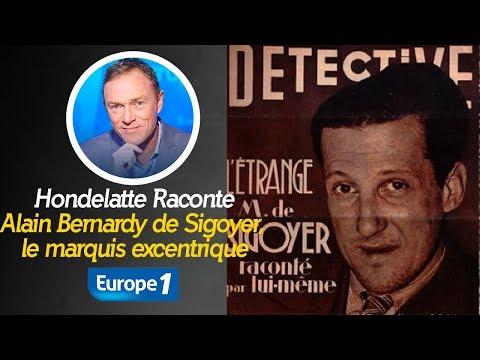 Hondelatte Raconte : Alain de Bernardy de Sigoyer, le marquis excentrique (Récit Intégral)
