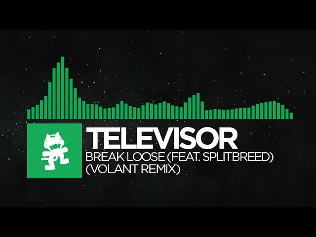[Glitch Hop] - Televisor - Break Loose (feat. Splitbreed) (Volant Remix) [Monstercat EP Release]