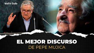 EL MEJOR DISCURSO DE Jose Pepe Mujica