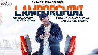 Lamborghini(Full AudioSong) | Mr.Ginni Ft.Thee Emenjay | Punjaabi Crew Presents | Latest Song 2017