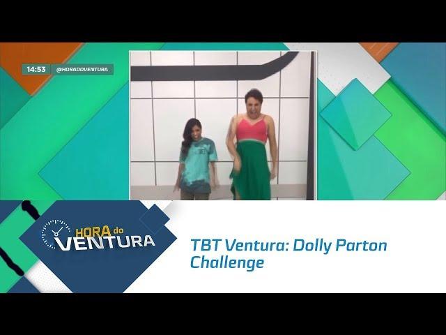 TBT Ventura: Dolly Parton Challenge   Bloco 02