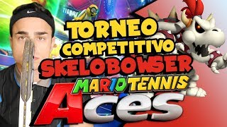 TORNEO COMPETITIVO ONLINE con SKELOBOWSER! - Gameplay Mario Tennis Aces ITA Nintendo Switch
